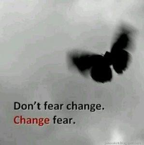 Don't fear Change